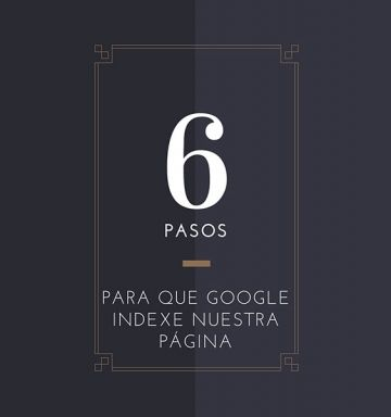 6 pasos para que Google indexe tu página