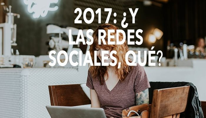 2017: Tendencias social media
