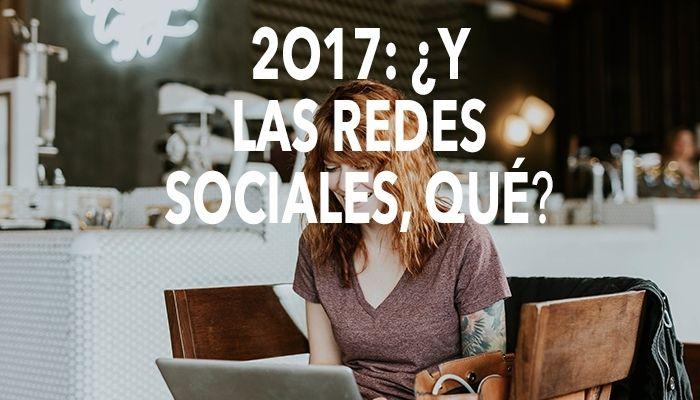 2017: Tendencias social media